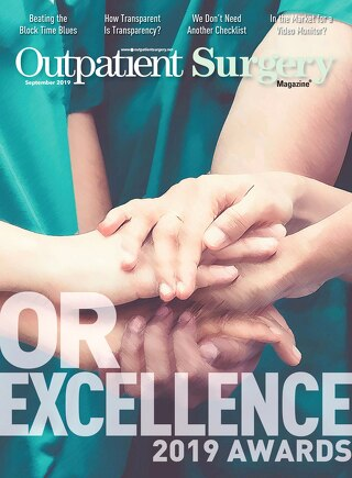 OR Excellence 2019 Awards - September 2019 - Subscribe to Outpatient Surgery Magazine