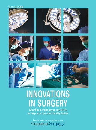 Innovations in Surgery - September 2019 - Subscribe to Outpatient Surgery Magazine
