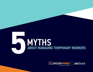 5 Myths About Managing Temporary Workers
