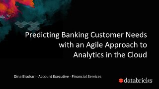 Predicting banking customer needs with an agile approach to analytics in the cloud