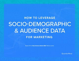 [eBook] How to Leverage Socio-Demographic & Audience Targeting for Marketing