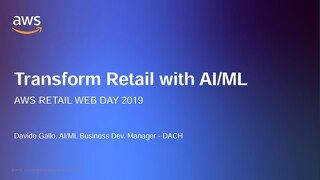 How Every Retailer Can Use AI/ML to Transform Their Business - Slides