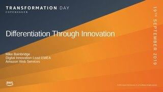 Differentiation through Innovation_AWS Transformation Day CPH_190919