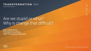 Why is change that difficult_AWS Transformation Day 190919