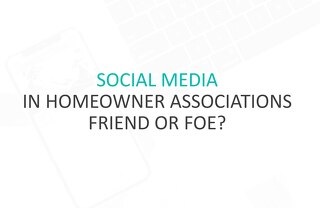 Social Media in HOAs: Friend or Foe?