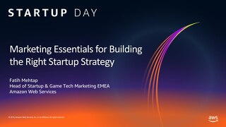 AWS Startup Day - Marketing Essentials for Building Startup Engagement