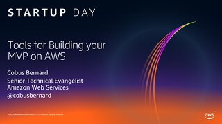 AWS Startup Day - Tools for Building your MVP on AWS