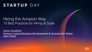 AWS Startup Day - Hiring the Amazon Way 10 Best Practices
