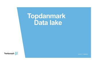 Copenhagen Sep 2019 - Topdanmark Data Lake presentation