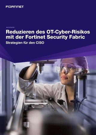 Reduzieren des OT-Cyber-Risikos mit der Fortinet Security Fabric