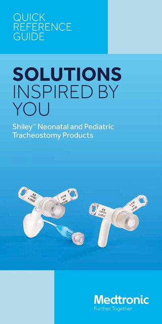 Shiley™ Neonatal and Pediatric Tracheostomy Products - Quick Reference Guide