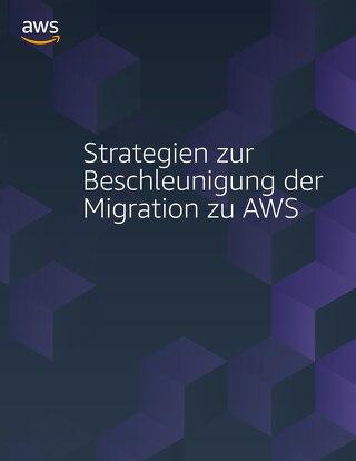 E-Book: Strategien zur Beschleunigung der Migration zu AWS
