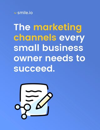 The Marketing Channels Every Small Business Owner Needs to Succeed