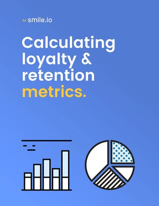 Calculating Loyalty & Retention Metrics