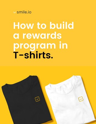 How to Build a Rewards Program in T-Shirts