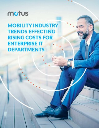 Mobility Industry Trends Effecting Rising Costs for Enterprise IT Departments