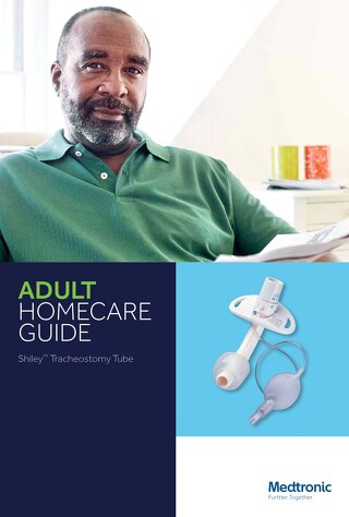 ADULT HOMECARE GUIDE Shiley™ Tracheostomy Tube