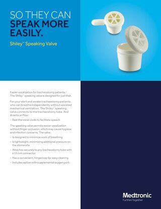 SO THEY CAN SPEAK MORE EASILY - Shiley™ Speaking Valve Easier