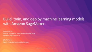 AI&ML Day - Build, train, and deploy machine learning models with Amazon SageMaker