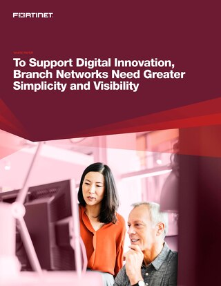 To Support Digital Innovation, Branch Networks Need Greater Simplicity and Visibility