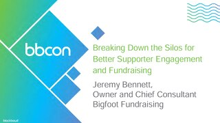 Breaking Down the Silos for Better Supporter Engagement and Fundraising