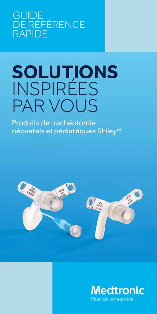 Produits de trachéotomie néonatals et pédiatriques Shiley - Guide de référence rapide