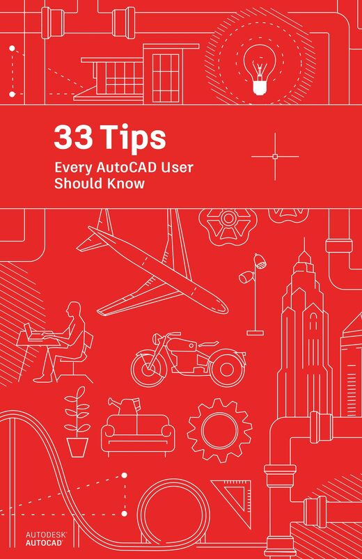33 Tips Every AutoCAD User Should Know