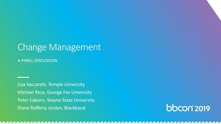 Change Management:  A Panel Discussion