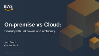 On-premise vs Cloud: dealing with the unknowns and ambiguity
