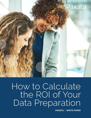 How to Calculate the ROI of Your Data Preparation