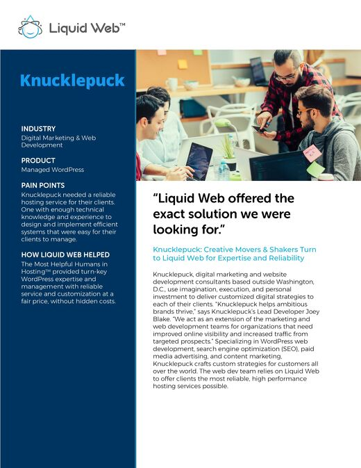 """Liquid Web offered the exact solution we were looking for."" - Knucklepuck Case Study"