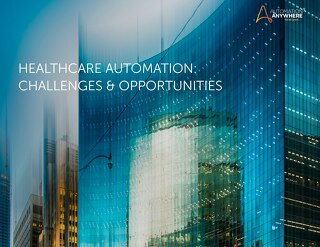 Healthcare Automation Challenges & Opportunities