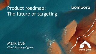 Intent Event 2019 - Product Roadmap-The future of targeting - Bombora