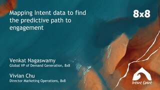 Intent Event 2019 - Mapping Intent data to find the predictive path to engagement - 8x8
