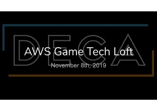 DECA Games Building Cloud Architecture - AWS Loft Munich