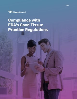 Compliance with FDA's Good Tissue Practices