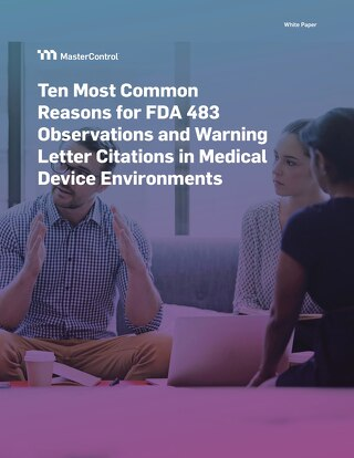 Ten Most Common Reasons for FDA 483 Observations and Warning Letter Citations in Medical Device Environments
