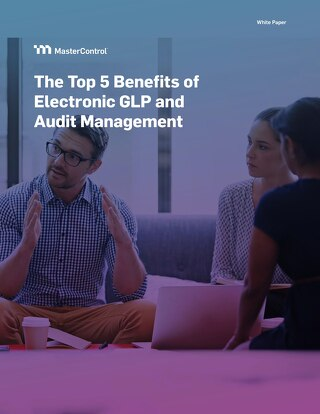 The Top 5 Benefits of Electronic GLP Audit Management