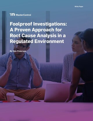 Foolproof Investigations: A Proven Approach for Root Cause Analysis in a Regulated Environment