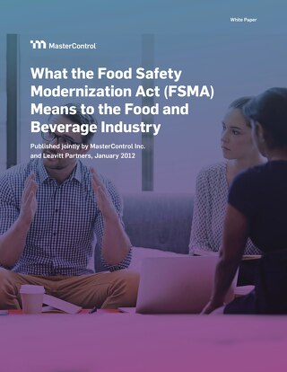 What the Food Safety Modernization Act (FSMA) Means to the Food and Beverage Industry