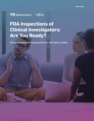 FDA Inspections of Clinical Investigators: Are You Ready?