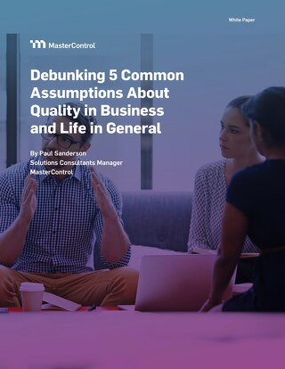 Debunking 5 Common Assumptions About Quality in Business and Life in General