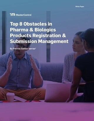 Top 8 Obstacles in Pharma & Biologics Product Registration & Submission Management