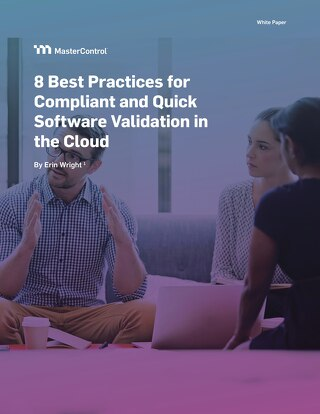 8 Best Practices for Compliant and Quick Software Validation in the Cloud