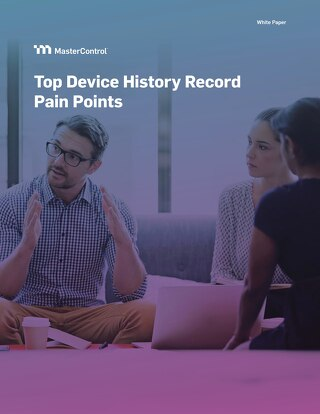 Top Device History Record Pain Points