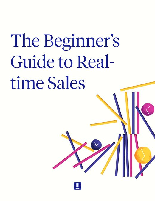 The Beginner's Guide to Real-time Sales
