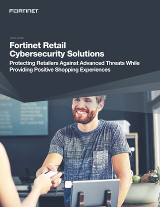 Fortinet Retail Cybersecurity Solutions