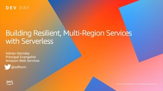 Building Resilient, Multi-Region Services with Serverless_AWS DevDay CPH 2019