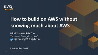 How to build on AWS without knowing much about AWS