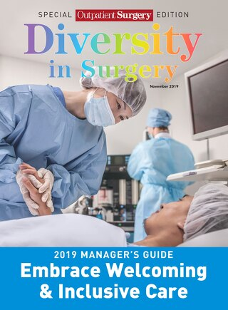 Diversity in Surgery - November 2019 - Subscribe to Outpatient Surgery Magazine